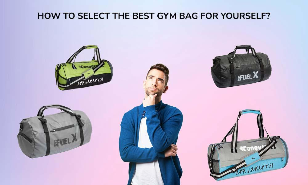 How to select the best gym bag for yourself?